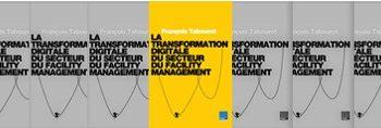 La Transformation Digitale du Secteur du Facility Management